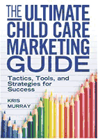 The Ultimate Child Care Marketing Guide by Kris Murray